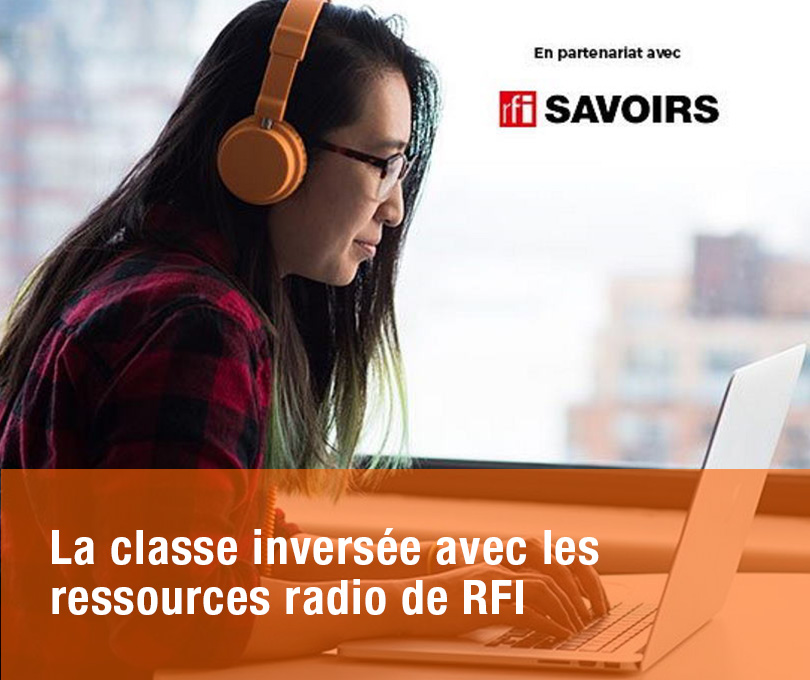 La classe inversée avec les ressources radio de RFI
