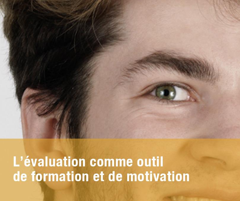 L'évaluation comme outil de formation et de motivation