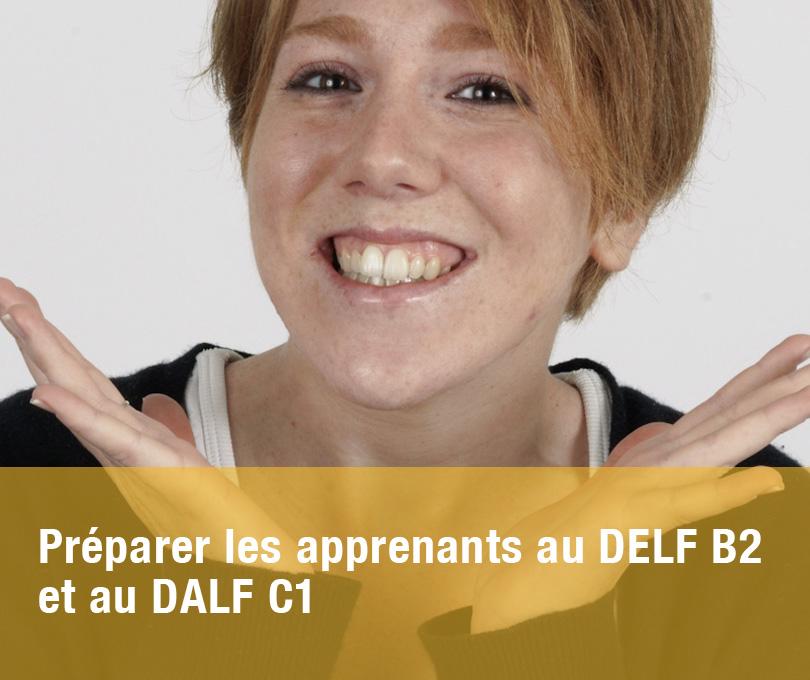 Préparer les apprenants au DELF B2 et au DALF C1