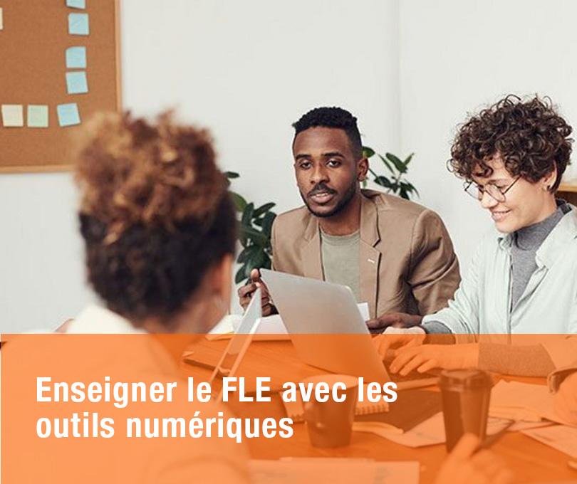 Enseigner le FLE avec les outils numériques