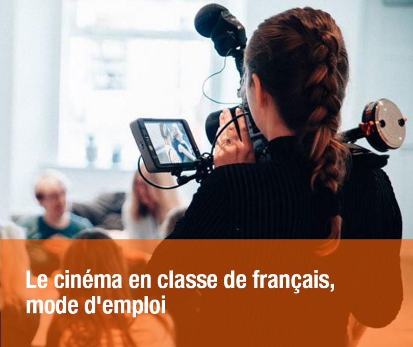 Le cinéma en classe de français, mode d'emploi