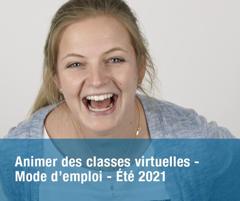 Animer des classes virtuelles – Mode d'emploi – ÉTÉ 2021