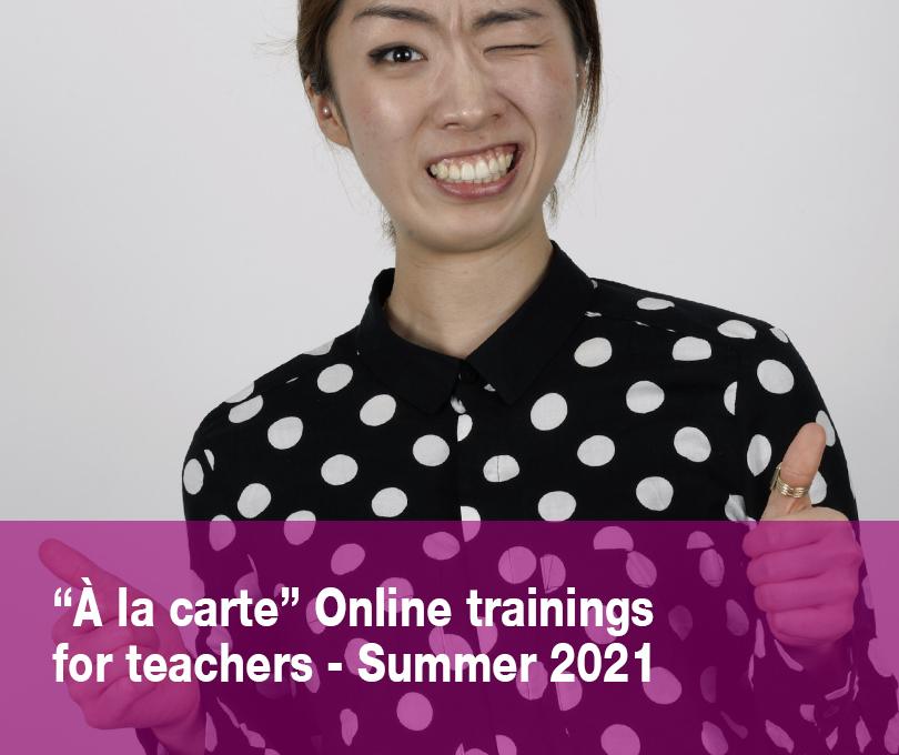 """""""À la carte"""" Online trainings for teachers – SUMMER 2020"""