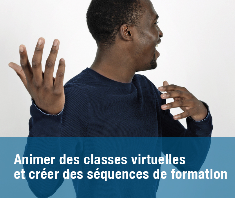 Animer des classes virtuelles et créer des séquences de formation